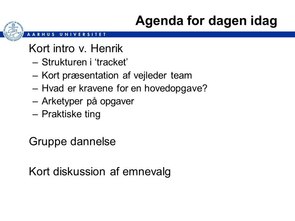 Agenda for dagen idag Kort intro v. Henrik Gruppe dannelse