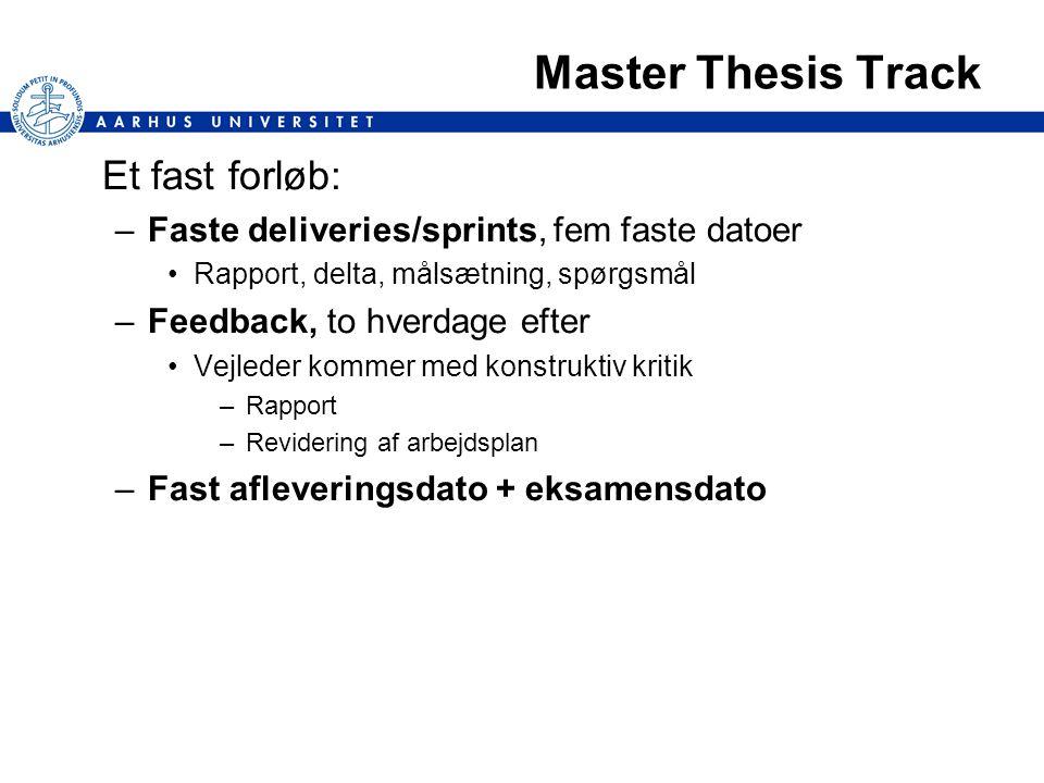 Master Thesis Track Et fast forløb: