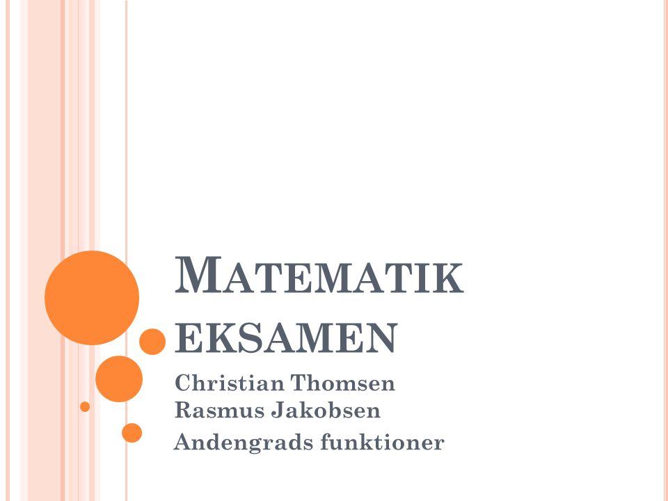 Christian Thomsen Rasmus Jakobsen Andengrads funktioner