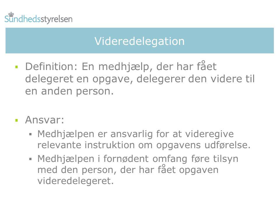 Videredelegation Definition: En medhjælp, der har fået delegeret en opgave, delegerer den videre til en anden person.