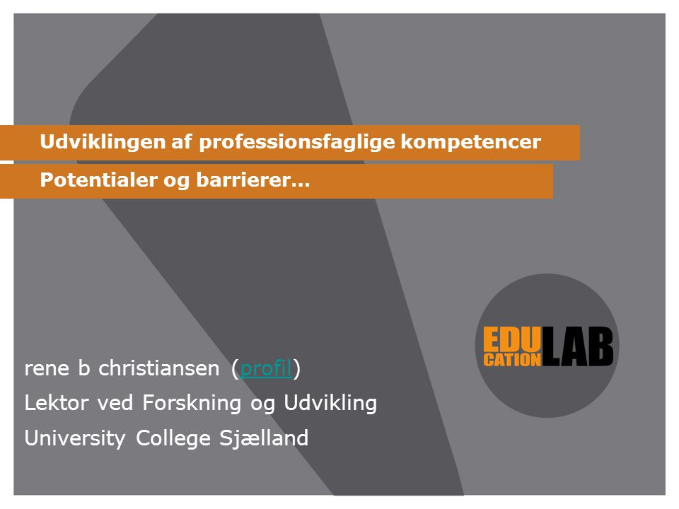 Udviklingen af professionsfaglige kompetencer Potentialer og barrierer…