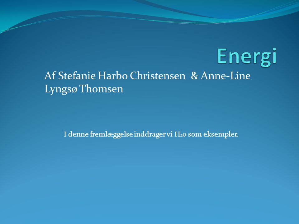 Af Stefanie Harbo Christensen & Anne-Line Lyngsø Thomsen