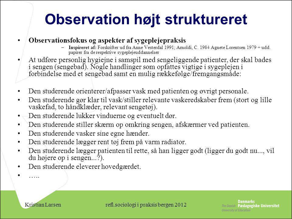 Observation højt struktureret