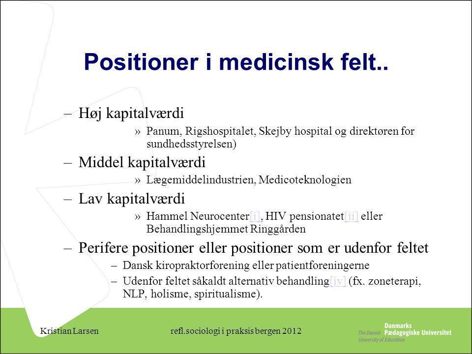 Positioner i medicinsk felt..