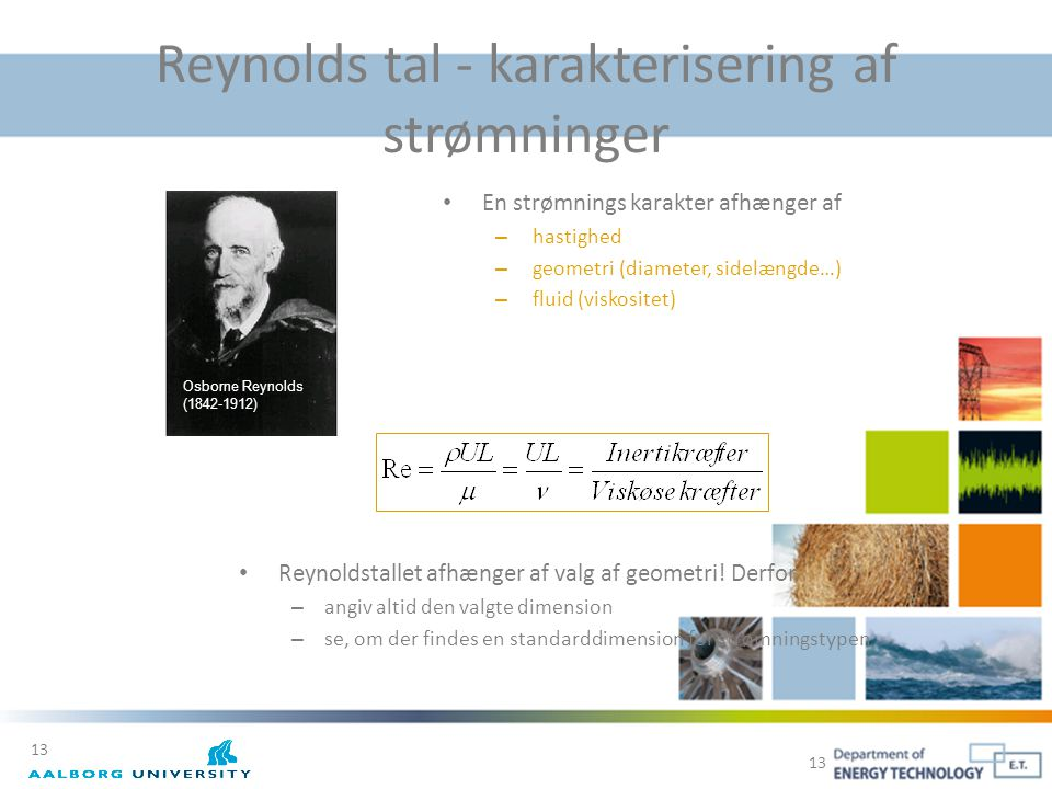 Reynolds tal - karakterisering af strømninger