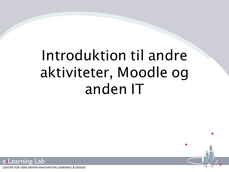 Introduktion til andre aktiviteter, Moodle og anden IT