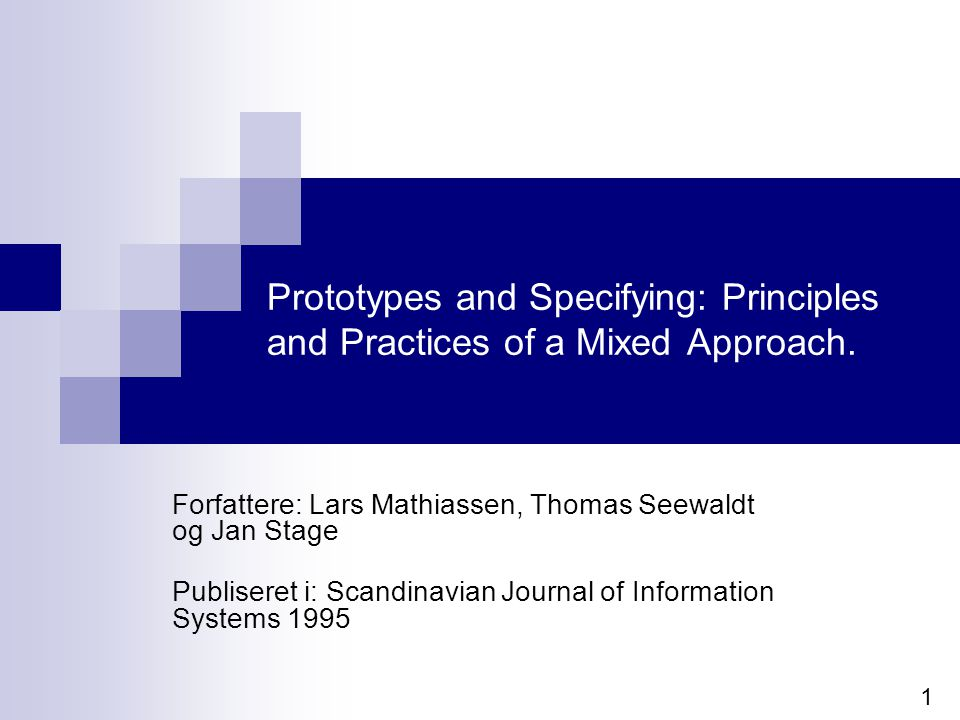 Prototypes and Specifying: Principles and Practices of a Mixed Approach.
