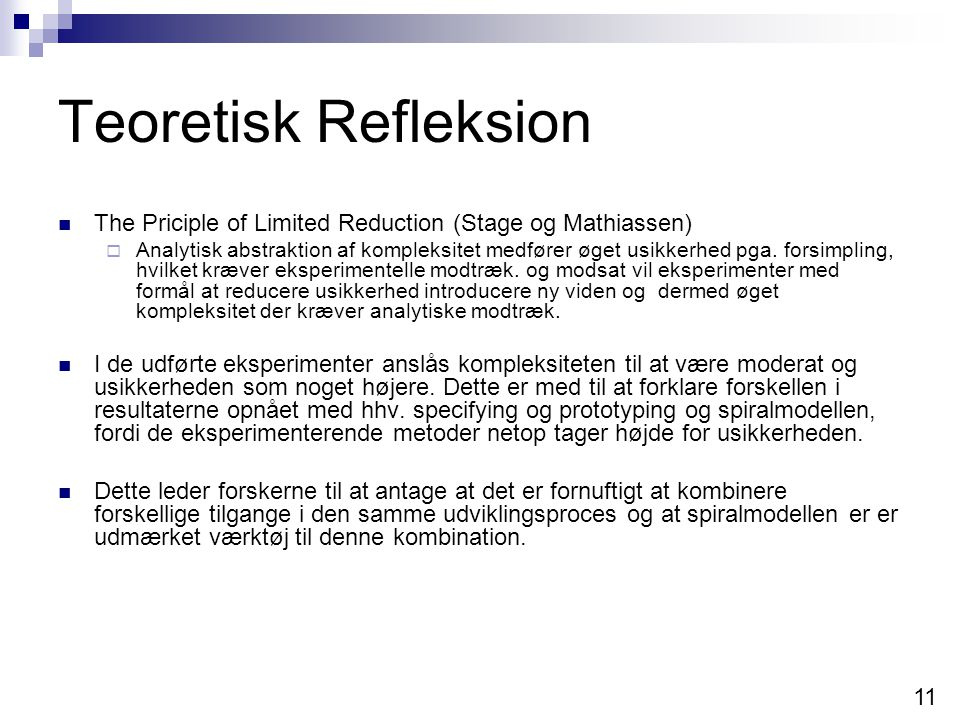 Teoretisk Refleksion The Priciple of Limited Reduction (Stage og Mathiassen)