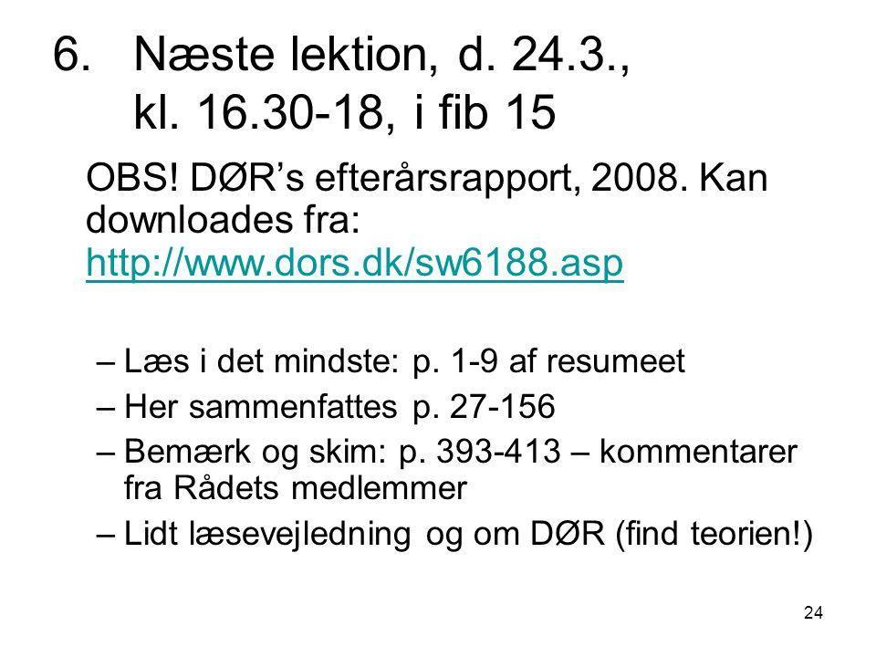 Næste lektion, d. 24.3., kl. 16.30-18, i fib 15