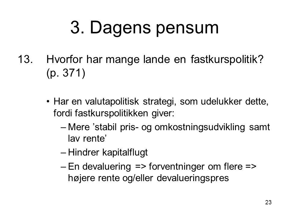 3. Dagens pensum 13. Hvorfor har mange lande en fastkurspolitik (p. 371)