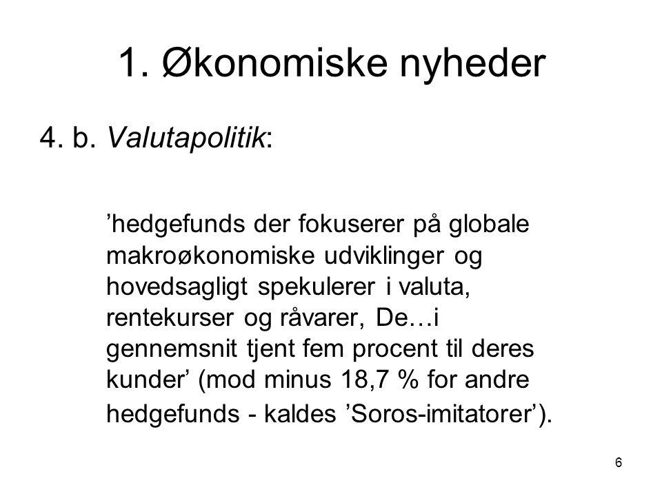 1. Økonomiske nyheder 4. b. Valutapolitik: