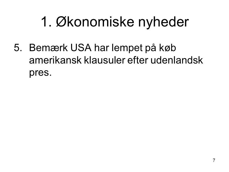 1. Økonomiske nyheder 5. Bemærk USA har lempet på køb amerikansk klausuler efter udenlandsk pres.