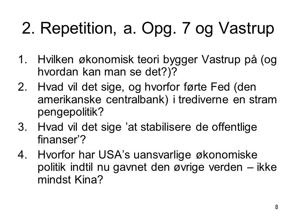 2. Repetition, a. Opg. 7 og Vastrup
