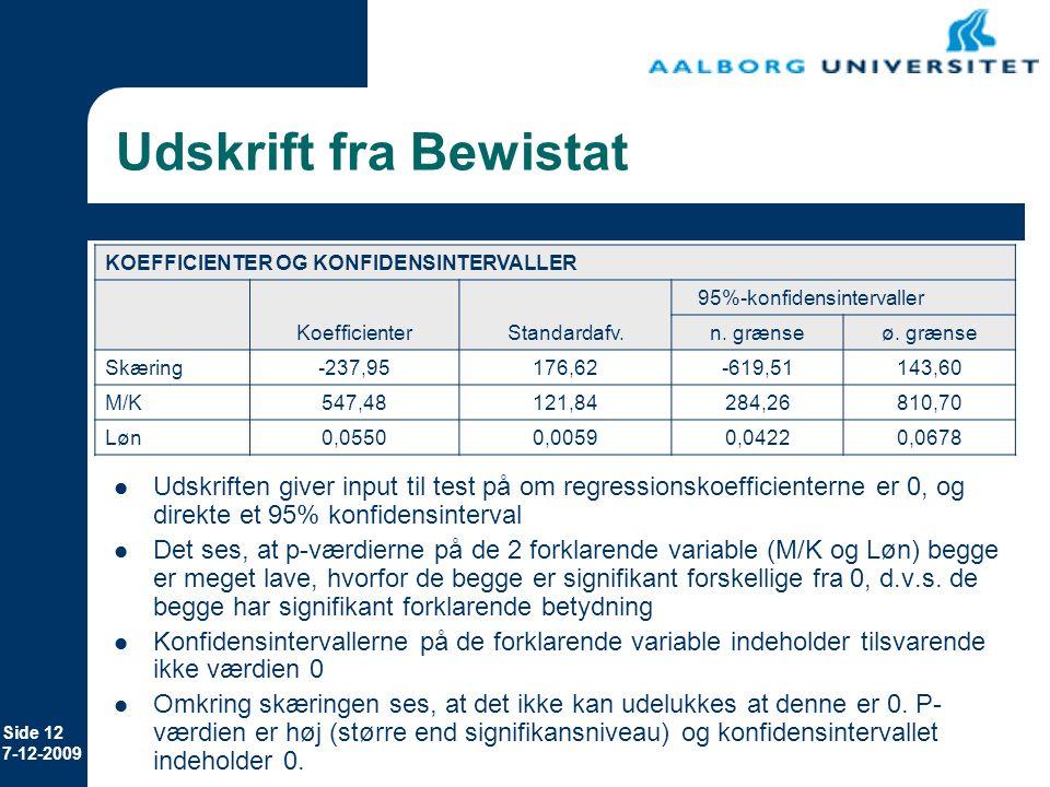 Udskrift fra Bewistat KOEFFICIENTER OG KONFIDENSINTERVALLER. 95%-konfidensintervaller. Koefficienter.