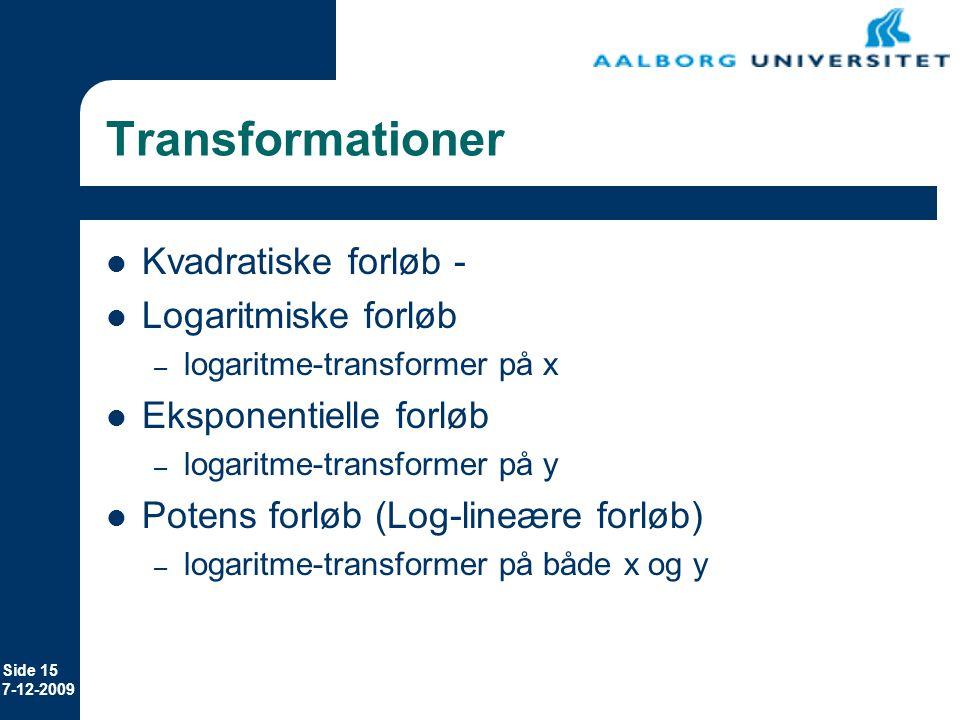 Transformationer Kvadratiske forløb - Logaritmiske forløb