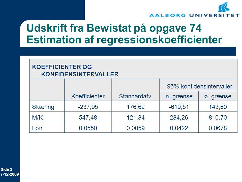 Udskrift fra Bewistat på opgave 74 Estimation af regressionskoefficienter