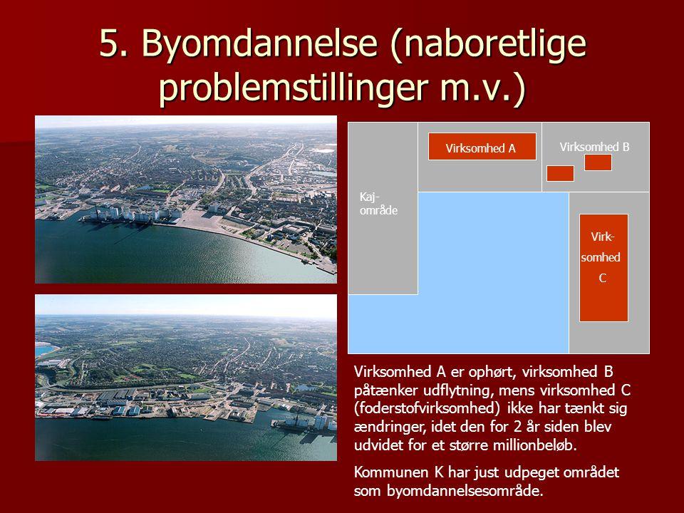 5. Byomdannelse (naboretlige problemstillinger m.v.)