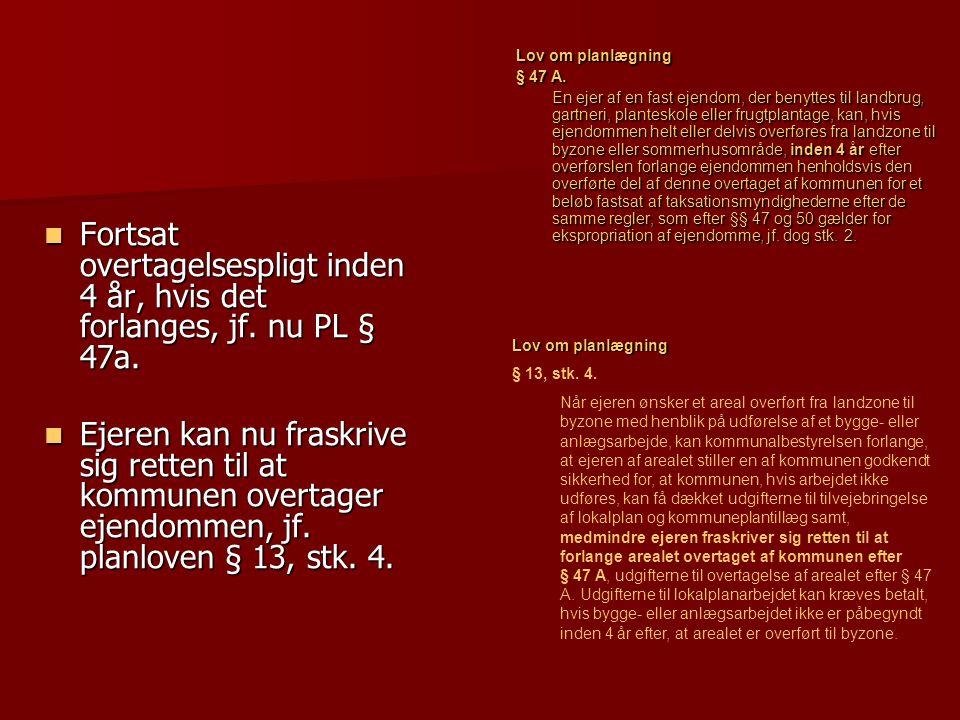 Lov om planlægning § 47 A.
