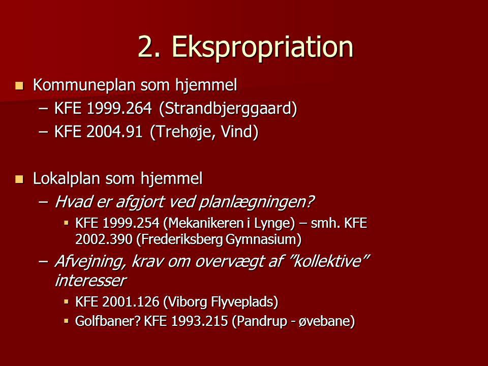 2. Ekspropriation Kommuneplan som hjemmel