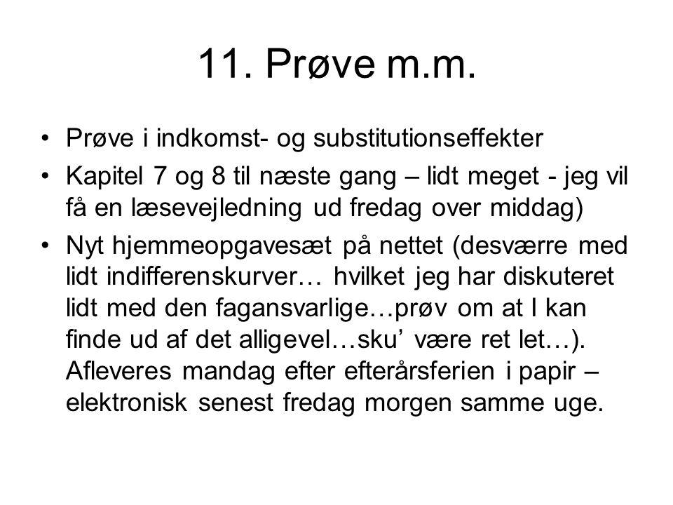 11. Prøve m.m. Prøve i indkomst- og substitutionseffekter
