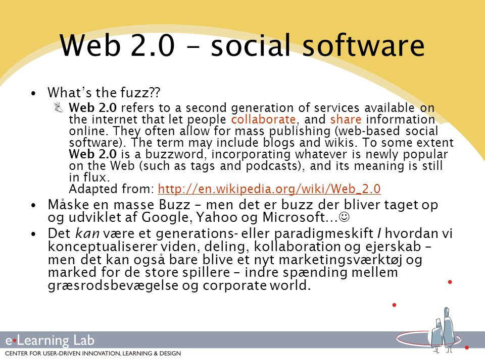 Web 2.0 – social software What's the fuzz