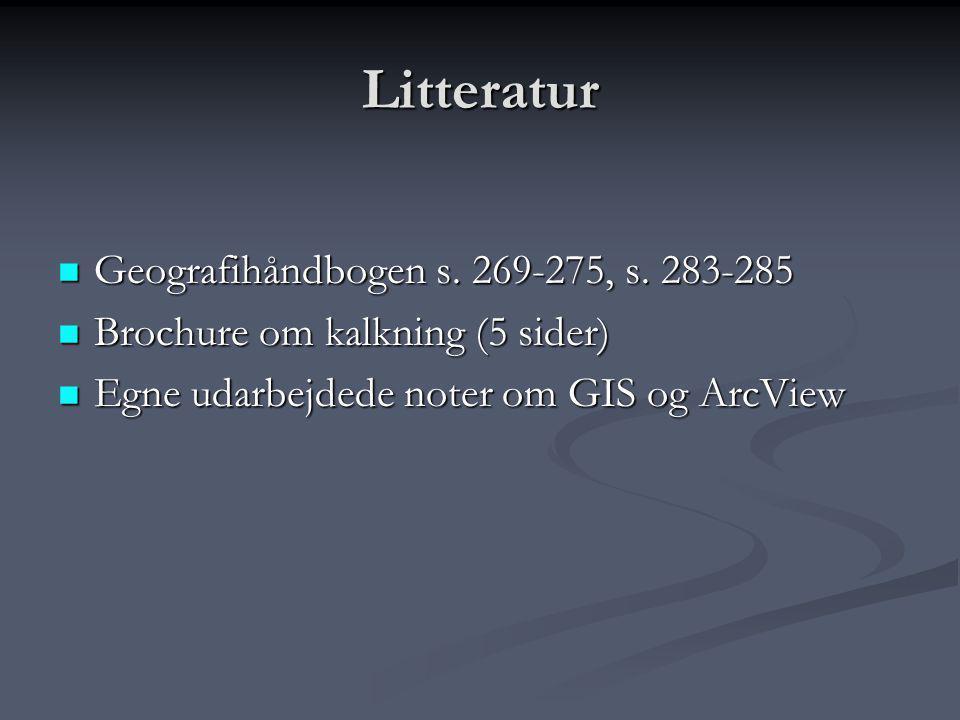 Litteratur Geografihåndbogen s. 269-275, s. 283-285