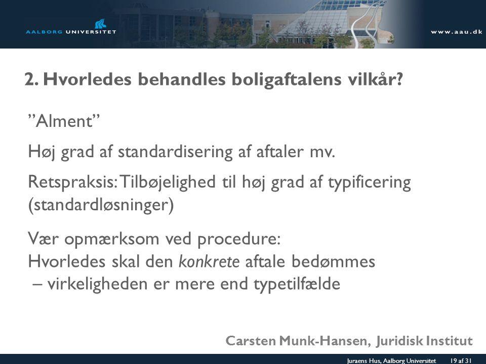 2. Hvorledes behandles boligaftalens vilkår