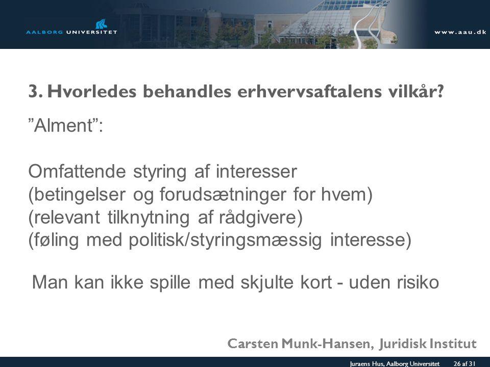 3. Hvorledes behandles erhvervsaftalens vilkår