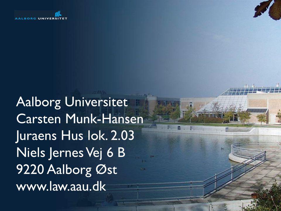 Aalborg Universitet Carsten Munk-Hansen Juraens Hus lok. 2.03. Niels Jernes Vej 6 B. 9220 Aalborg Øst.
