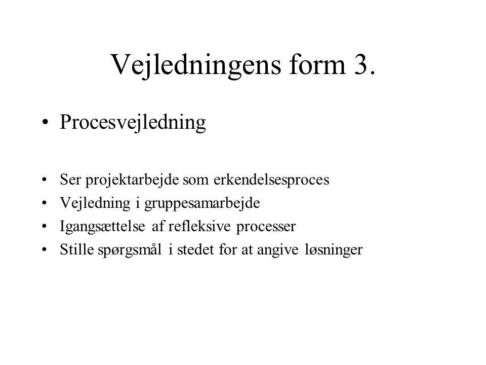 Vejledningens form 3. Procesvejledning