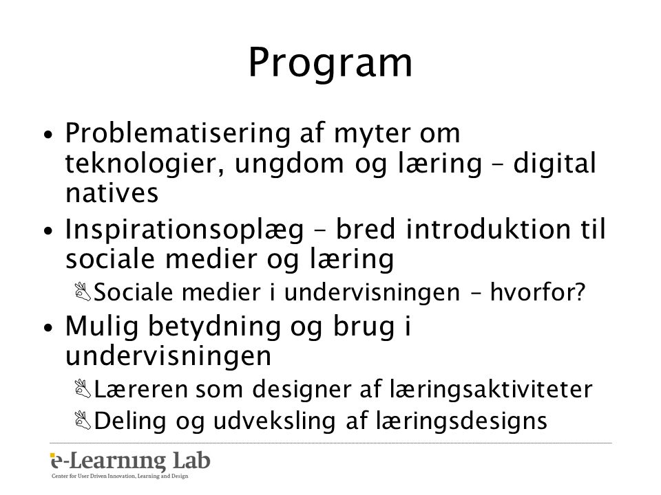 Program Problematisering af myter om teknologier, ungdom og læring – digital natives.