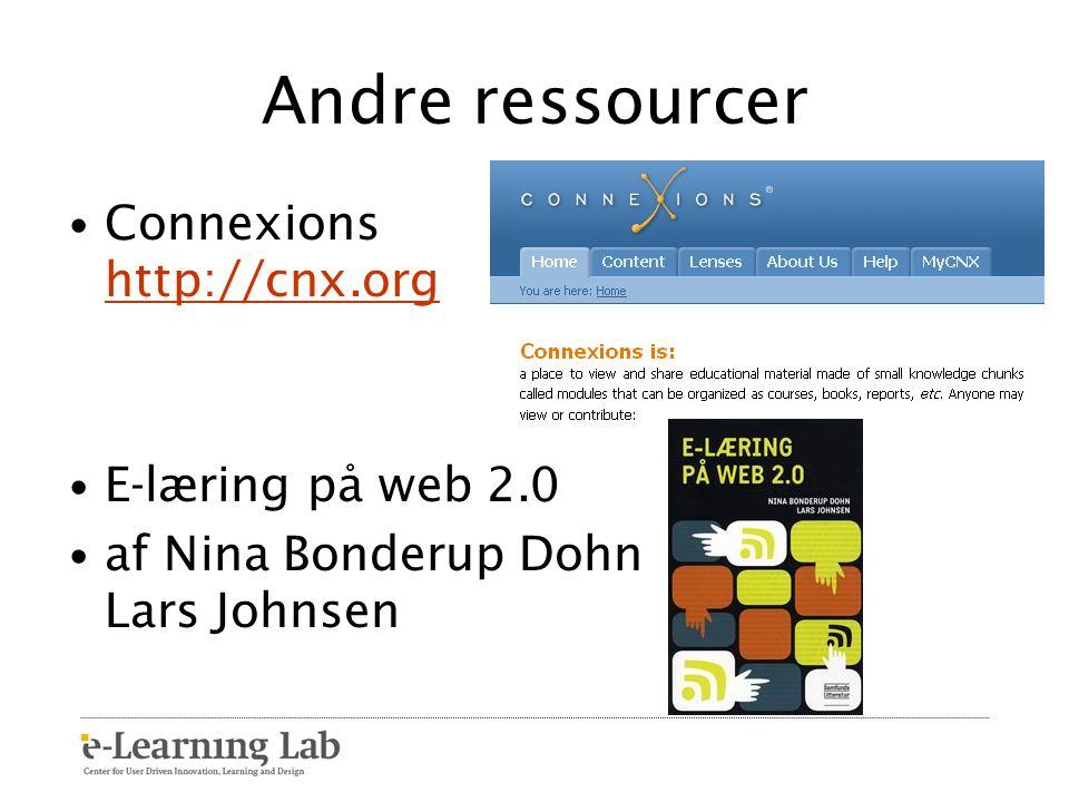 Andre ressourcer Connexions http://cnx.org E-læring på web 2.0