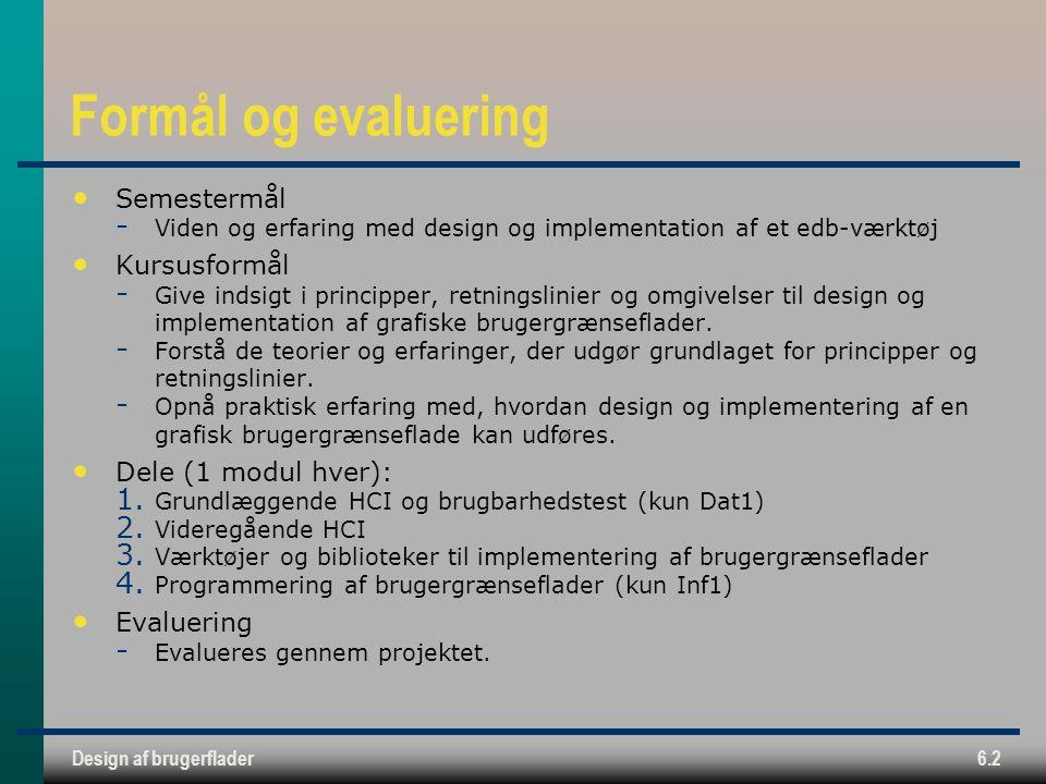 Formål og evaluering Semestermål Kursusformål Dele (1 modul hver):