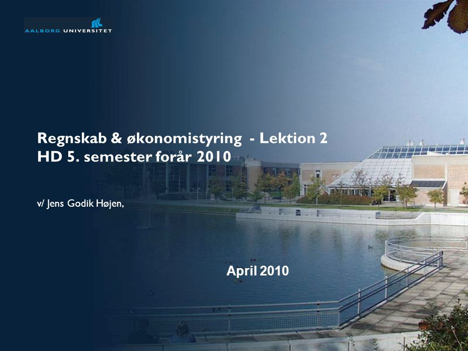 Regnskab & økonomistyring - Lektion 2 HD 5. semester forår 2010