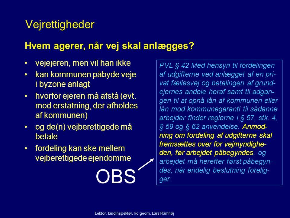 OBS Vejrettigheder Hvem agerer, når vej skal anlægges
