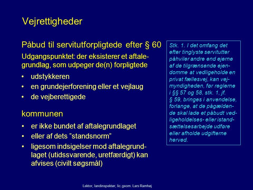 Vejrettigheder Påbud til servitutforpligtede efter § 60 kommunen