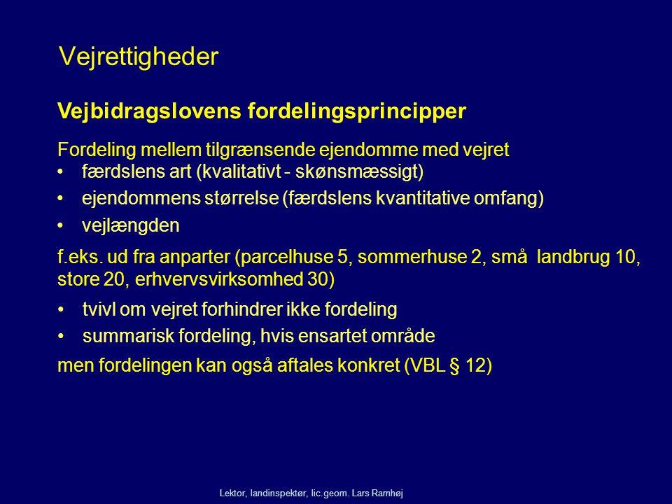 Vejrettigheder Vejbidragslovens fordelingsprincipper