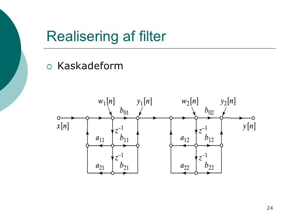 Realisering af filter Kaskadeform