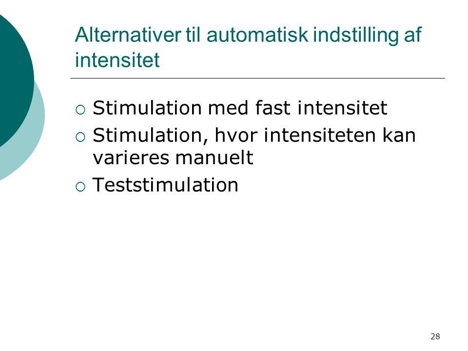 Alternativer til automatisk indstilling af intensitet