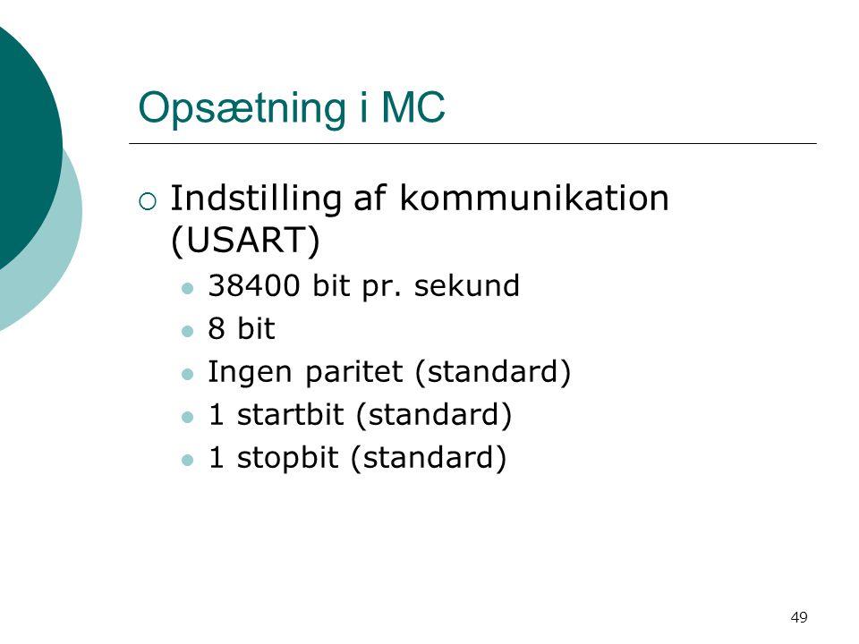 Opsætning i MC Indstilling af kommunikation (USART)