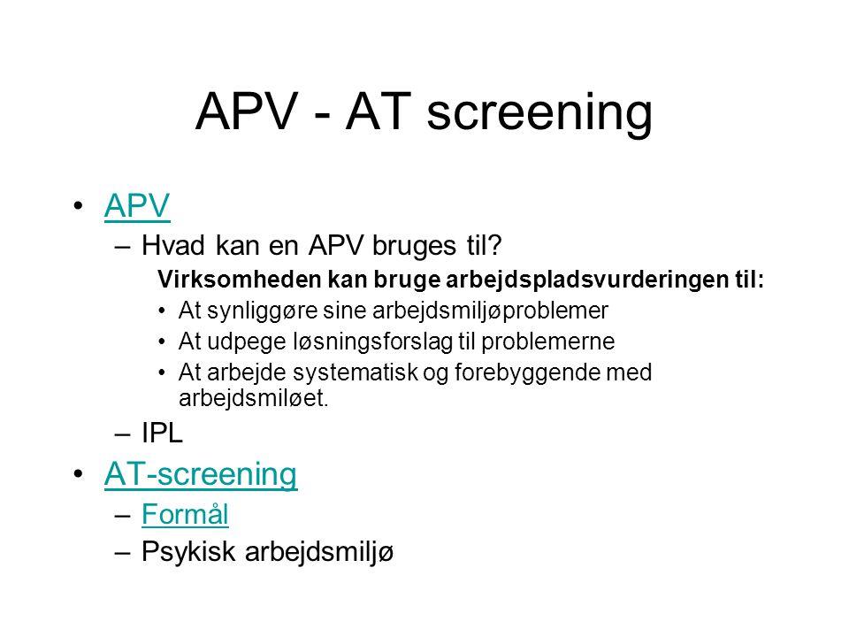 APV - AT screening APV AT-screening Hvad kan en APV bruges til IPL