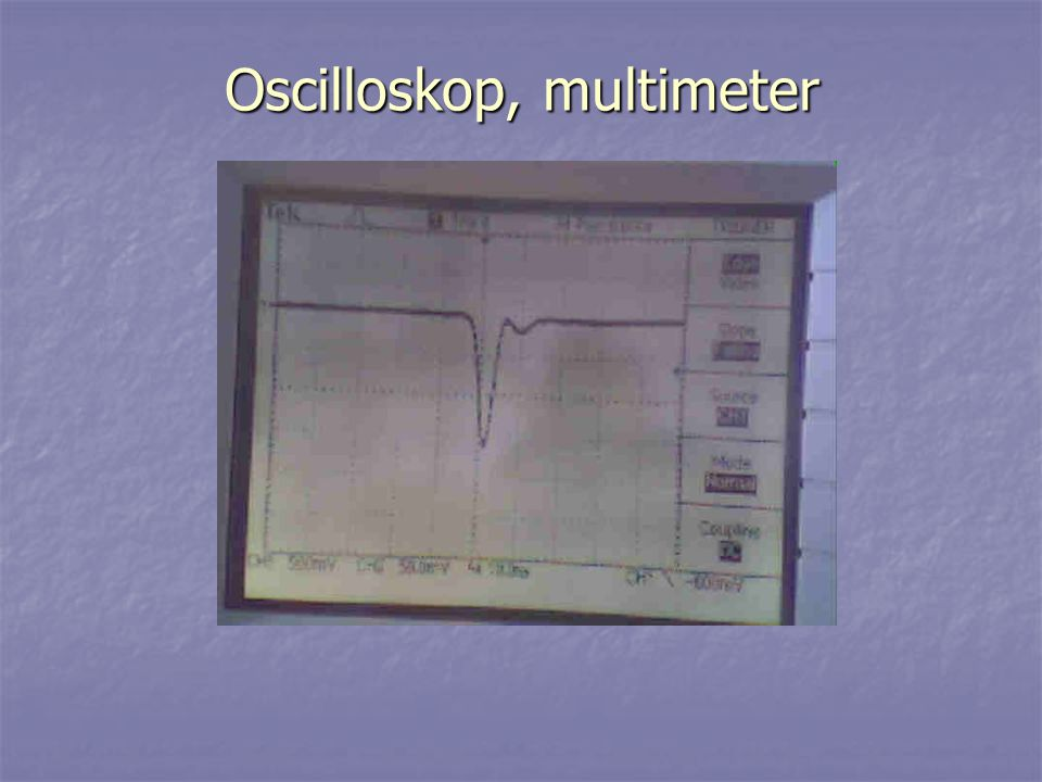 Oscilloskop, multimeter