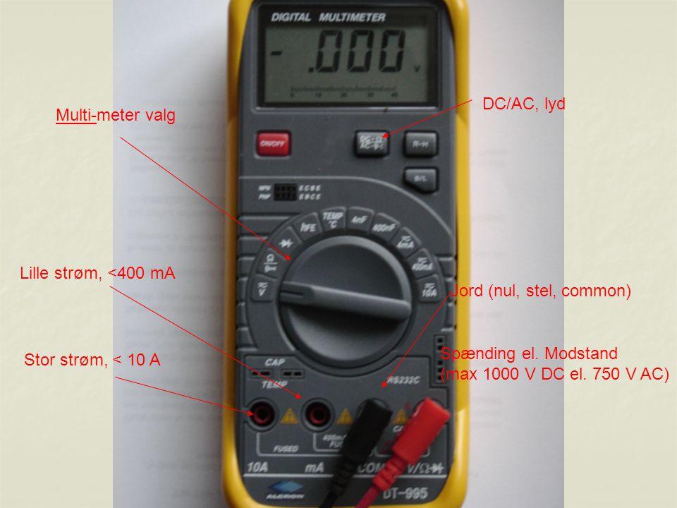 DC/AC, lyd Multi-meter valg. Lille strøm, <400 mA. Jord (nul, stel, common) Spænding el. Modstand.
