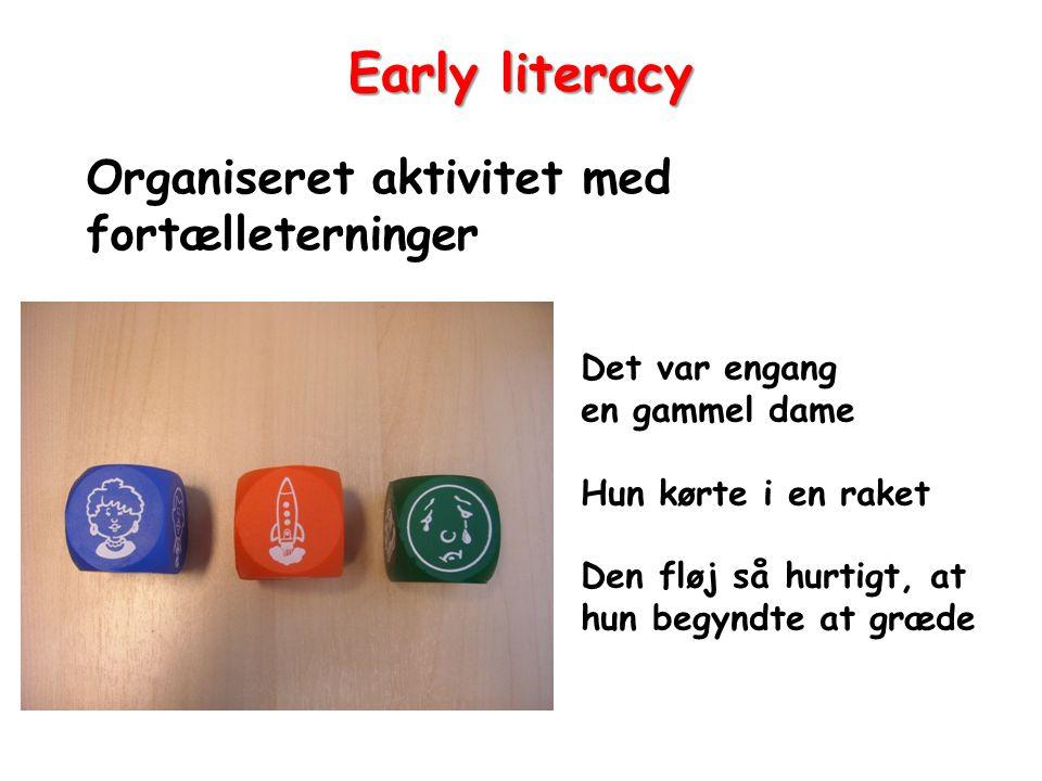 Early literacy Organiseret aktivitet med fortælleterninger