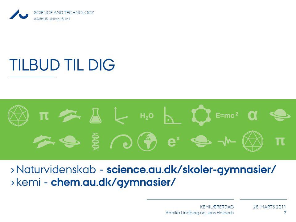 Tilbud til Dig Naturvidenskab - science.au.dk/skoler-gymnasier/