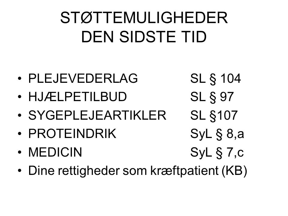 STØTTEMULIGHEDER DEN SIDSTE TID