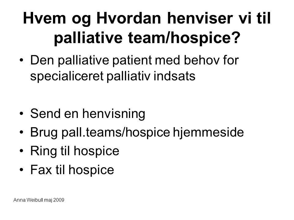Hvem og Hvordan henviser vi til palliative team/hospice