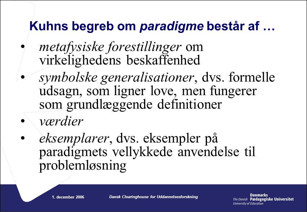 Kuhns begreb om paradigme består af …