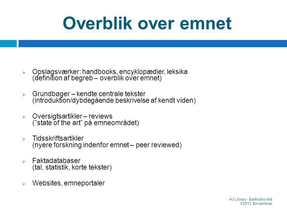 Overblik over emnet Opslagsværker: handbooks, encyklopædier, leksika (definition af begreb – overblik over emnet)