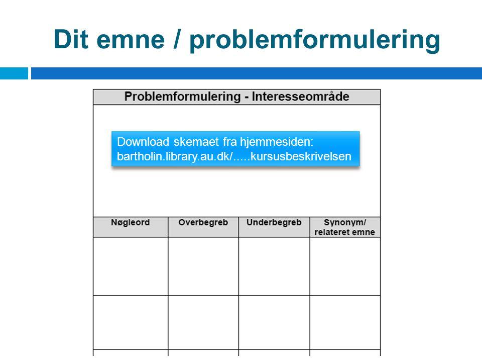 Dit emne / problemformulering